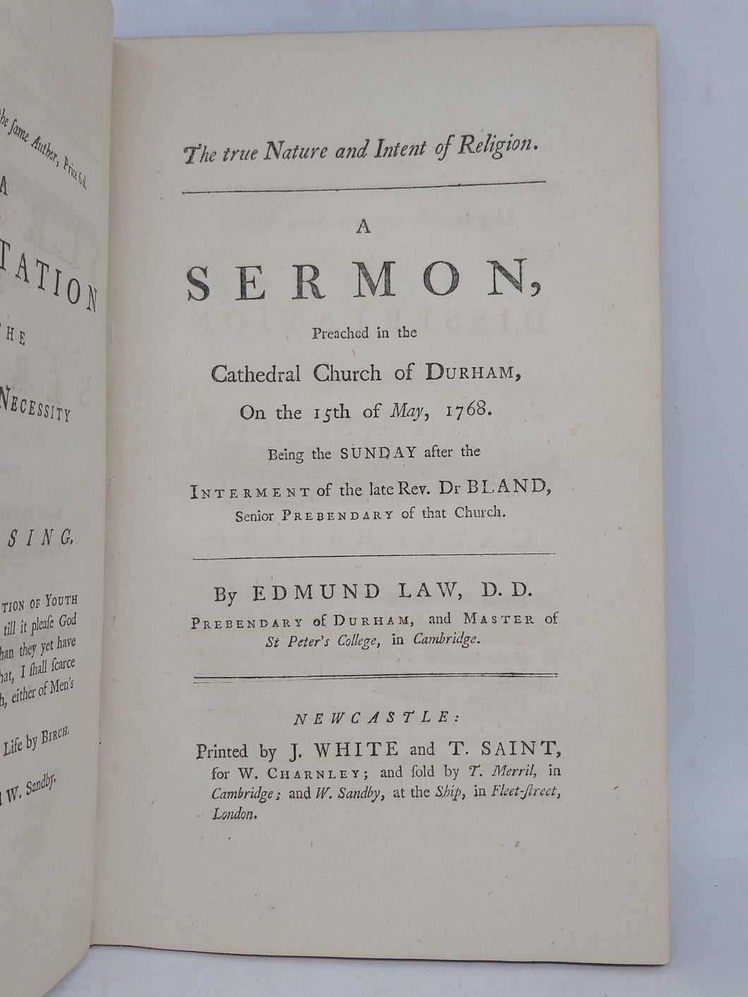 The True Nature and Intent of Religion. A sermon, preached in the cathedral church of Durham, on the 15th of May, 1768