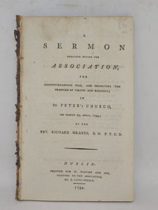 A sermon preached before the Association for Discountenancing Vice, and Promoting the Practice of Virtue and Religion: in St. Peter's church on Friday 25, April, 1794