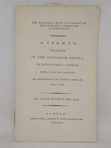 The reciprocal duty of a Christian minister and a Christian congregation: a sermon, preached in the Unitarian Chapel, in Essex-Street, London, 1793
