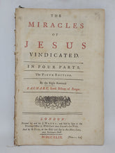 Load image into Gallery viewer, The Miracles of Jesus Vindicated: in four parts, 1749