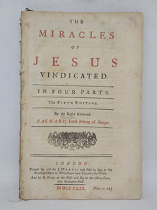 The Miracles of Jesus Vindicated: in four parts, 1749