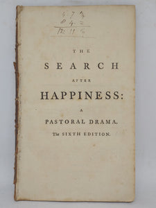 The search after happiness: a pastoral drama, 1775