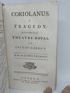 Tancred and Sigismunda; a tragedy as it is acted at the Threatre-Royal in Drury-Lane; Bound with Coriolanus: a Tragedy. As it is Acted at the Theatre-Royal In Covent-Garden, 1745/1749