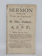 Load image into Gallery viewer, A sermon preached in the parish-church of St. Mary, Woolwich, in Kent; on Sunday, May 29, 1715