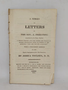 A series of letters to the Rev. J. Freeston: occasioned by his tract, entitled A serious enquiry into the nature and effects of modern Socinianism; being an answer to the question, 'Why are you not a Socinian?', 1812