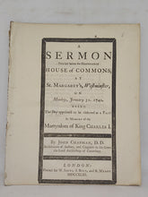 Load image into Gallery viewer, A sermon preached before the honourable House of Commons at St. Margaret's Westminster on Monday, January 31, 1743