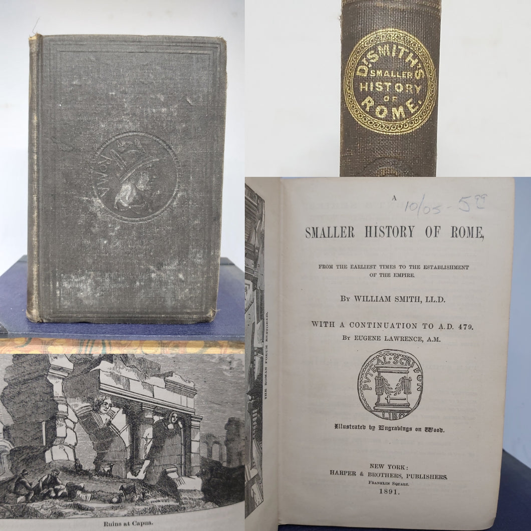 A Smaller History of Rome - From the Earliest Times to the Establishment of the Empire, 1891
