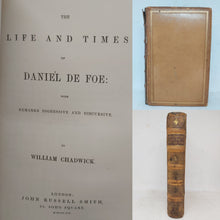 Load image into Gallery viewer, The Life and Times of Daniel DeFoe, With Remarks Digressive and Discursive, 1859. 1st Edition