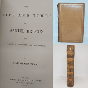 The Life and Times of Daniel DeFoe, With Remarks Digressive and Discursive, 1859. 1st Edition