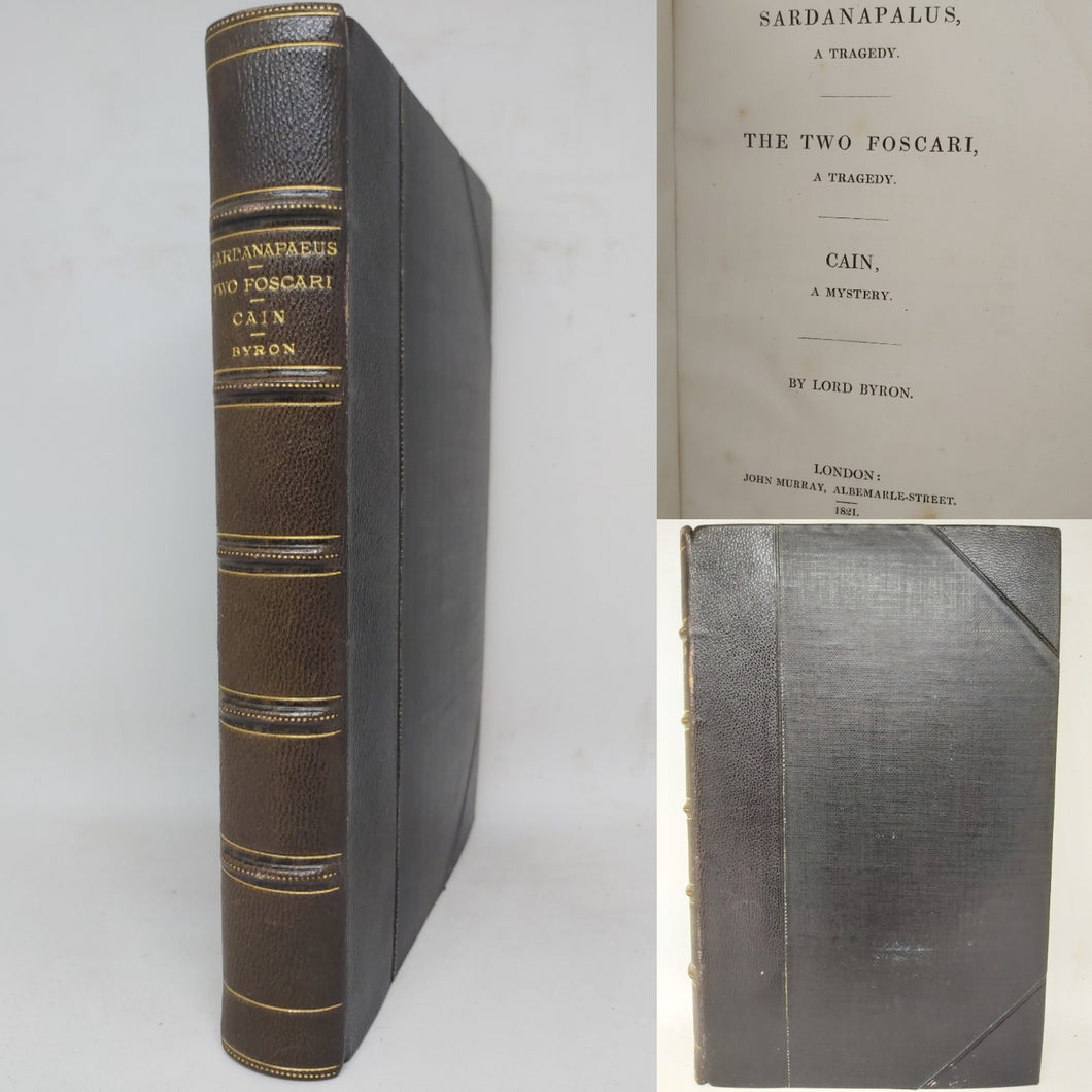 Sardanapalus, a tragedy: The two Foscari, a tragedy ; Cain, a mystery, 1821