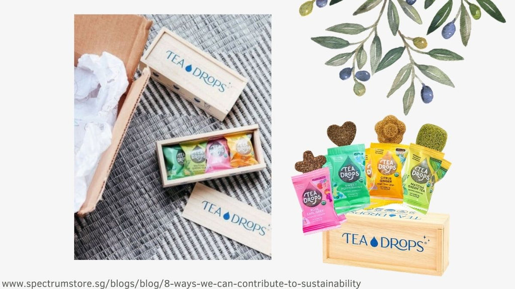 8 Ways We Can Contribute To Sustainability Spectrum Store Tea Drops