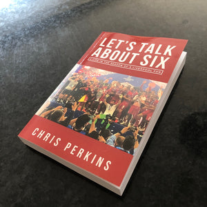 Let's Talk About Six - The Book