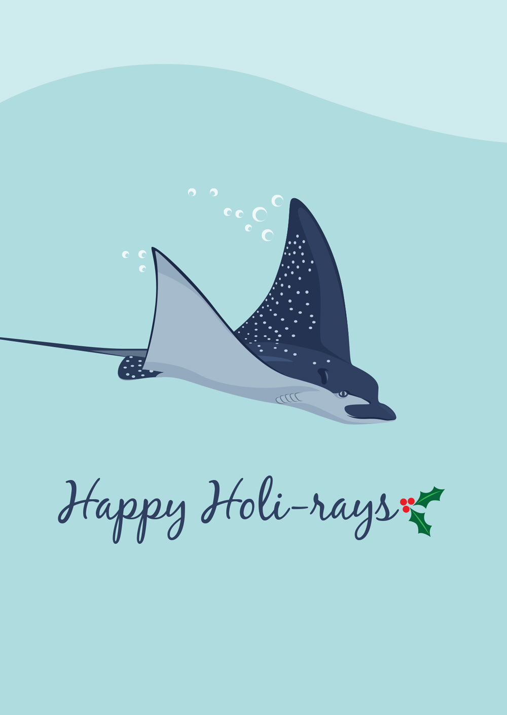 Christmas Card - Spotted Eagle Ray Happy Holi-rays A6