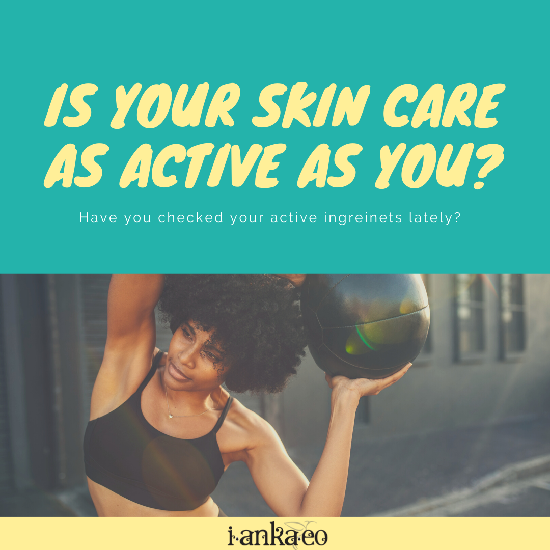How Active is Your Skin Care?