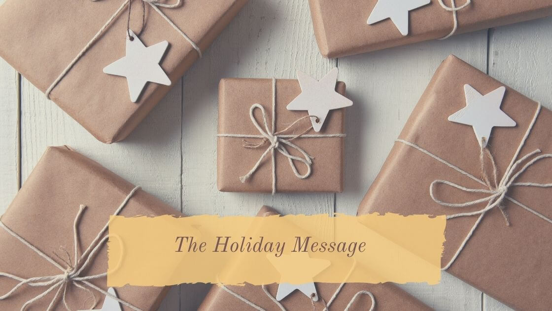Our Holiday Message