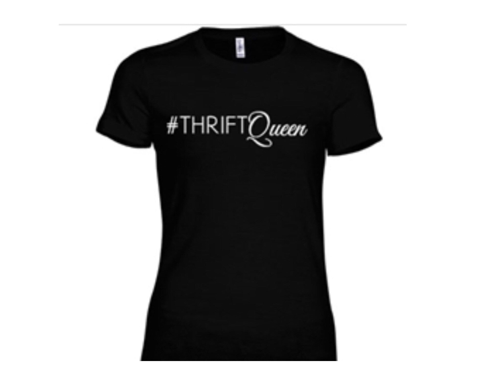 "NEW TEES! ""#THRIFTQueen"""