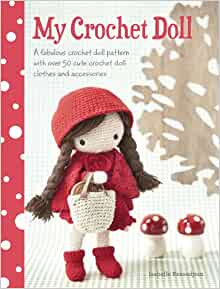 My Crochet  Doll - With 50 Cute Clothes & Accessories