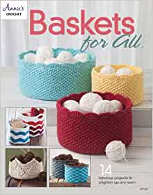Baskets For All Crochet - 14 Projects
