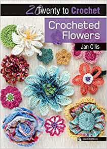 20 to Make Series - Crocheted Flowers