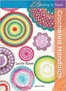20 to Make Series - Crocheted Mandalas