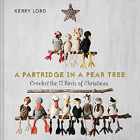 A Partridge in a Pear Tree - 12 birds of Christmas to Crochet