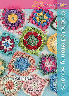 20 to Make Series - Crochet Granny Squares