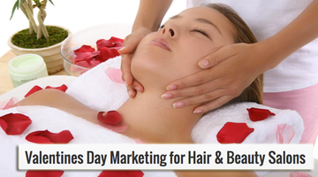 Valentines Day Marketing for Hair & Beauty Salons