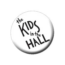KIDS IN THE HALL Pin