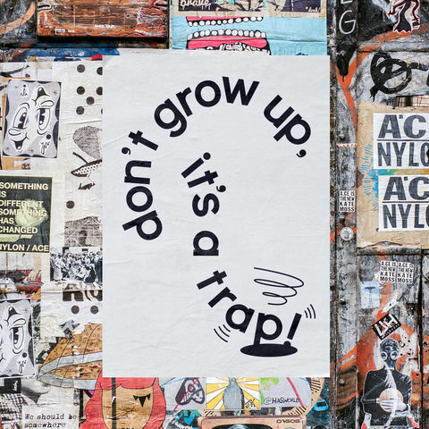 "Poster ""Don't grow up"""
