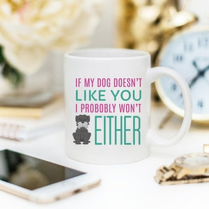 "Dog Mug ""If my dog"""