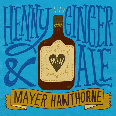 Henny & Gingerale 7""