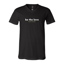 Load image into Gallery viewer, Be the Love V-Neck Tee