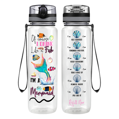 Of Course I Drink Like a Fish 32 oz Motivational Tracking Water Bottle