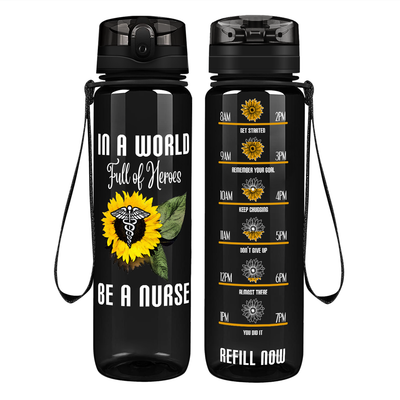 In a World Full of Heroes be a Nurse on Black 32 oz Motivational Tracking Water Bottle