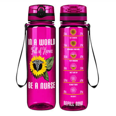 In a World Full of Heroes be a Nurse on Fuchsia 32 oz Motivational Tracking Water Bottle