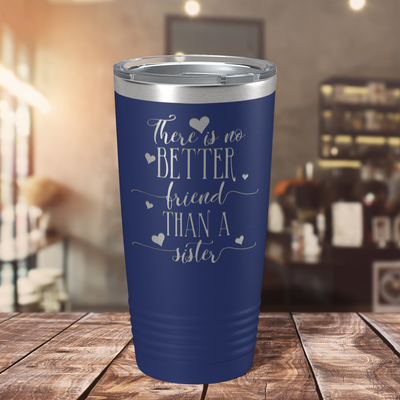 There is no Better Friend than a Sister on Navy Blue 20 oz Stainless Steel Ringneck Tumbler