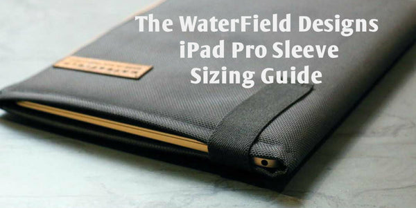 iPad Pro Sleeve Sizing Guide