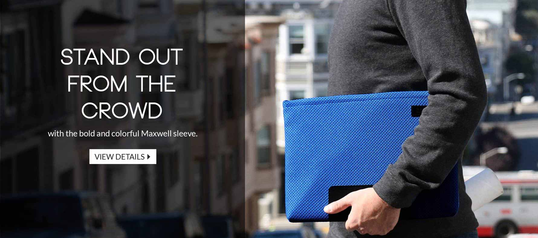 Stand Out from the Crowd with the Maxwell MacBook Sleeve