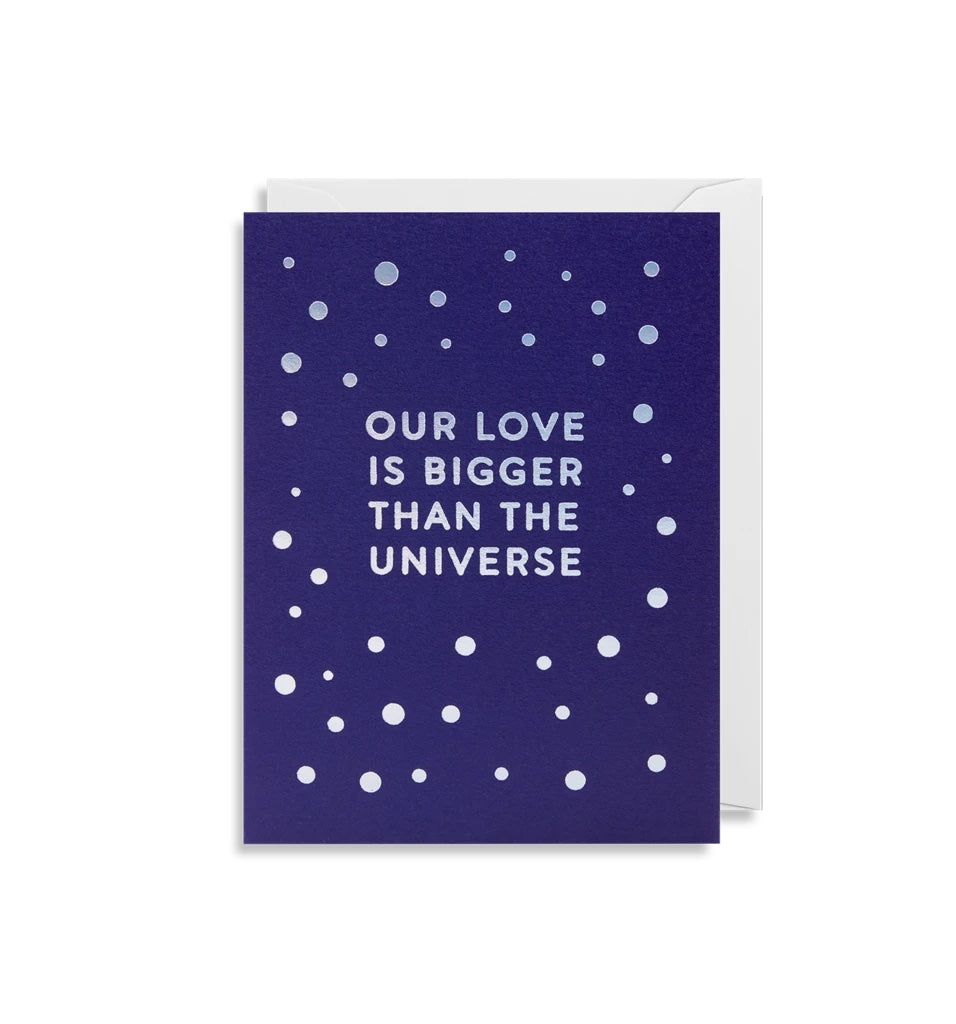 Our love is bigger than the universe- mini greeting card
