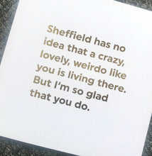 Load image into Gallery viewer, Crazy Lovely Weirdo in Sheffield Greeting card