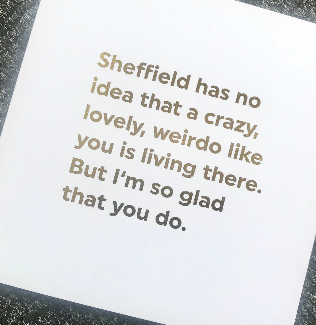 Crazy Lovely Weirdo in Sheffield Greeting card