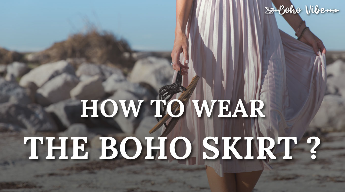 how to wear the boho skirt