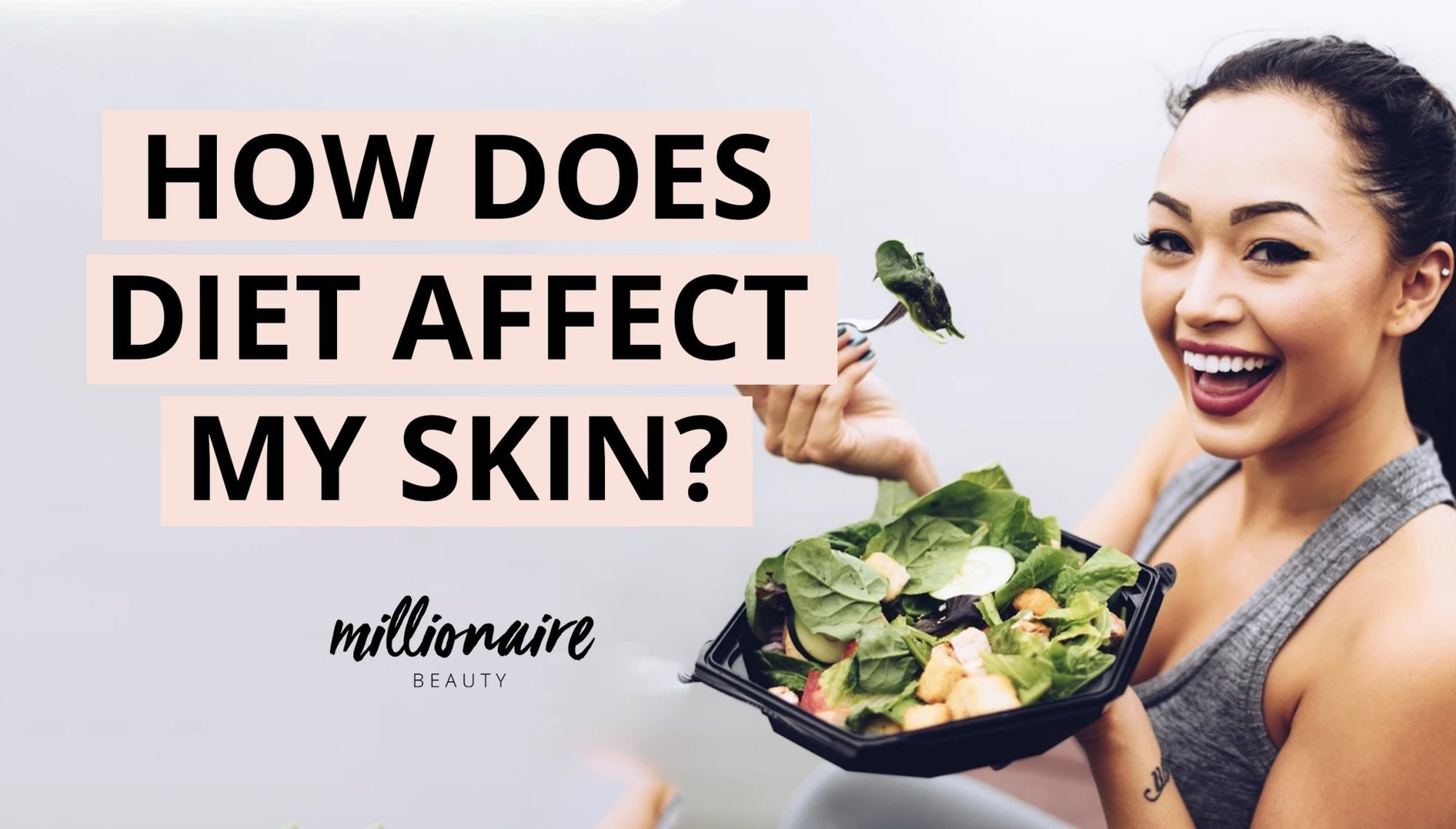 How does diet affect my skin? | Millionaire Beauty