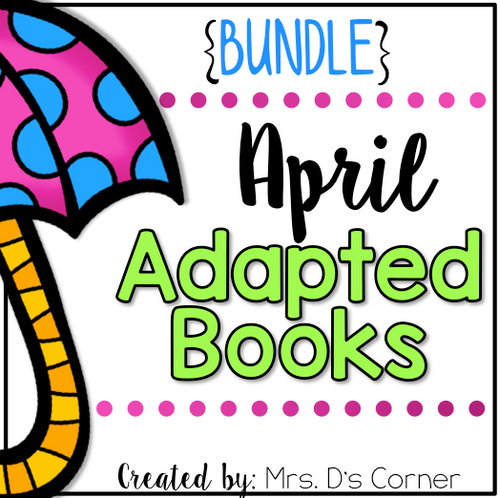 April Adapted Books [Level 1 and Level 2] | Digital + Printable Adapted Books