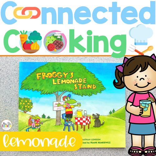 Connected Cooking Lemonade Unit | Interactive Read Aloud, Visual Recipe + More!