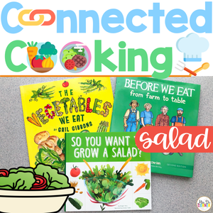 Connected Cooking Salad Unit | Interactive Read Aloud, Visual Recipe + More!