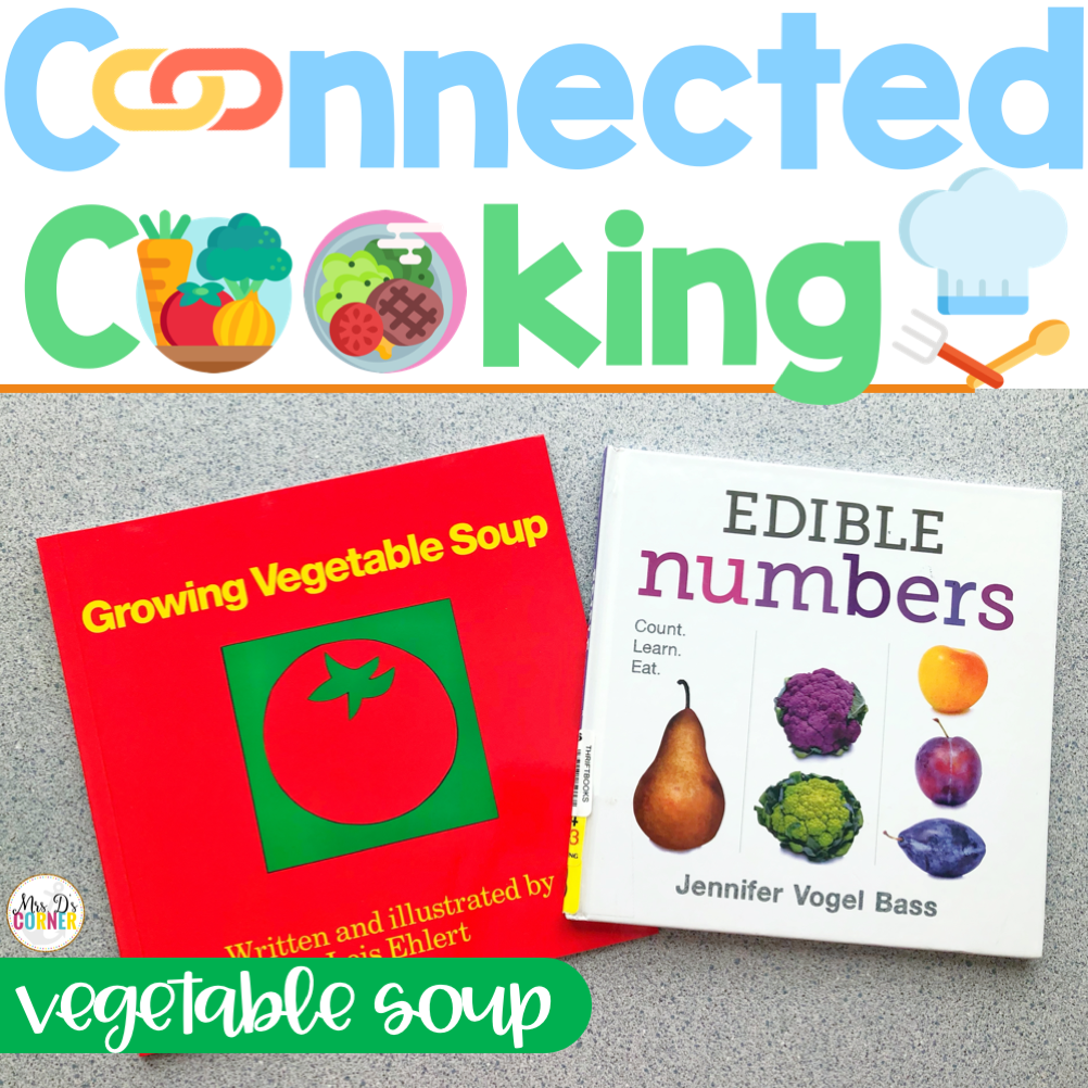 Connected Cooking Veggies Unit 2 | Interactive Read Aloud, Visual Recipe + More!