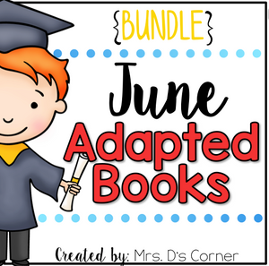 June Adapted Books [Level 1 + Level 2] | Digital + Printable Adapted Books