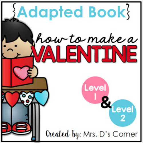 How to Make a Valentine Adapted Books [Level 1 and 2] Valentines Card