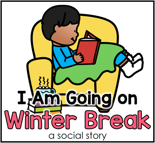 Going on Winter Break Social Story | School Break Story